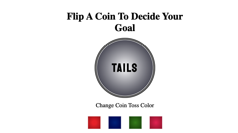 Flip A Coin, To Fix Your Final Decisions