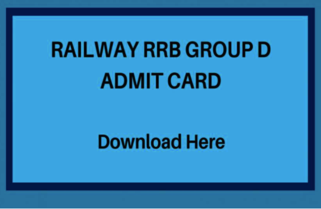 RRB Group D Admit Card – 5 Must Know Points for You